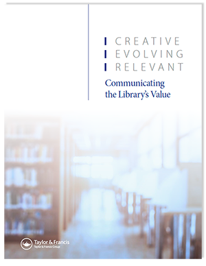 White Paper: Creative, Evolving, Relevant - Communicating the Library's Value