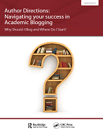 Author Directions: Navigating your success in Academic Blogging
