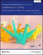Transpersonal Leadership White Paper Series: Leadership in China; Harnessing Chinese Wisdom for Global Leadership?