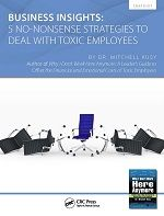 Business Insights: 5 No-Nonsense Strategies to Deal with Toxic Employees