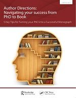 Author Directions | Navigating your success from PhD to Book: 5 Key Tips for Turning your PhD into a Successful Monograph