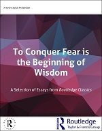 To Conquer Fear is the Beginning of Wisdom: A Selection of Essays from Routledge Classics FreeBook