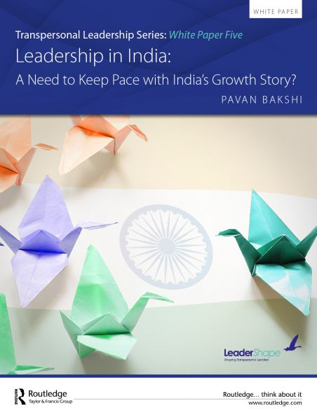 Transpersonal Leadership White Paper Series: Leadership in India; A Need to Keep Pace with India's Growth Story?