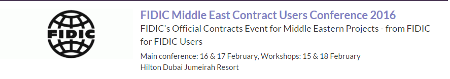 FIDIC Middle East Contract Users Conference 2016, 16 & 17 Feb 2016, Dubai