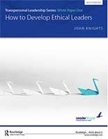 Transpersonal Leadership White Paper Series: Developing Ethical Leaders
